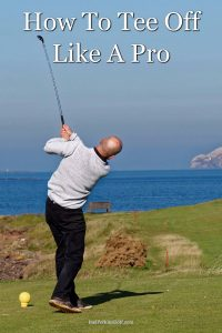 Golf driving tips to tee off like a pro