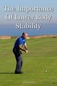 A look at the importance of lower body stability for your golf swing