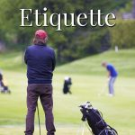Golf etiquette for beginners