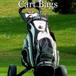 Reviews of the best golf cart bags 2018
