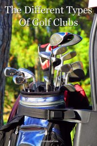 A guide to the various different types of golf clubs