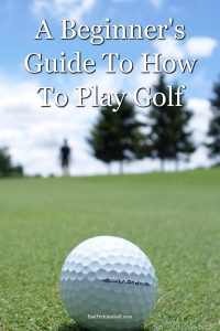 A beginner's guide on how to play golf