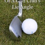 The importance of a golf club's lie angle