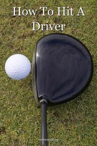 How to hit a driver straight and long every time