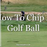 How to chip a golf ball properly