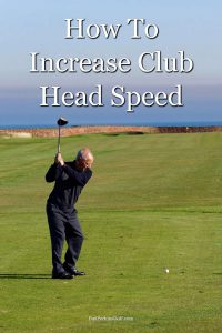 How to increase club head speed and gain distance