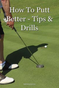 Learn how to putt better with these great putting tips and drills