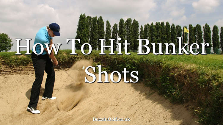Playing out of the sand – how to hit bunker shots