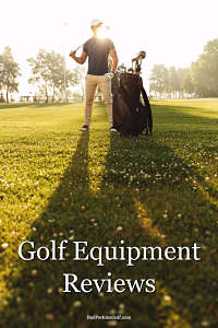 Golf equipment reviews to help you make informed buying decisions