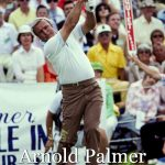 Arnold Palmer – The King