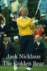 Jack Nicklaus – The Golden Bear