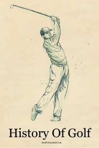The origins and history of golf